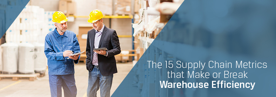 The 15 Supply Chain Metrics that Make or Break Warehouse Efficiency