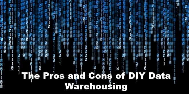 The Pros and Cons of DIY Data Warehousing