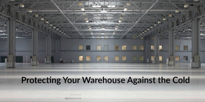 Protecting Your Warehouse Against the Cold